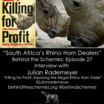 In Episode 27, we're talking about South Africa's rhino horn dealers with Julian Rademeyer, author of Killing for Profit: Exposing the Illegal Rhino Horn Trade.